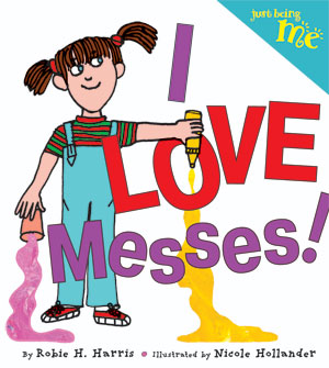 I LOVE MESSES!
