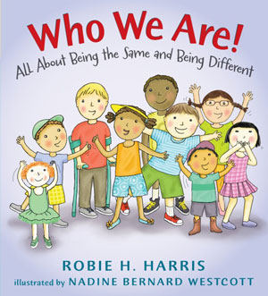 Who We Are Robie H Harris Childrens Book Author